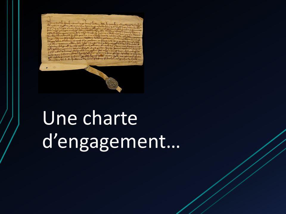 Une charte dengagement…