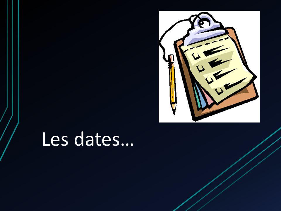 Les dates…