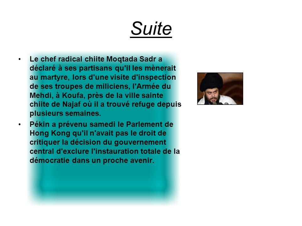 Suite Le chef radical chiite Moqtada Sadr a déclaré à ses partisans qu il les mènerait au martyre, lors d une visite d inspection de ses troupes de miliciens, l Armée du Mehdi, à Koufa, près de la ville sainte chiite de Najaf où il a trouvé refuge depuis plusieurs semaines.