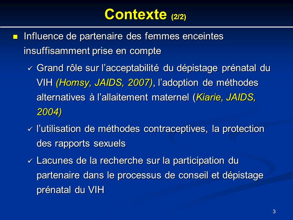 3 Contexte (2/2) Influence de partenaire des femmes enceintes insuffisamment prise en compte Influence de partenaire des femmes enceintes insuffisamme