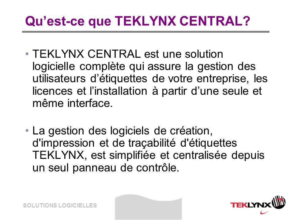 SOLUTIONS LOGICIELLES Quest-ce que TEKLYNX CENTRAL? TEKLYNX CENTRAL est une solution logicielle complète qui assure la gestion des utilisateurs détiqu