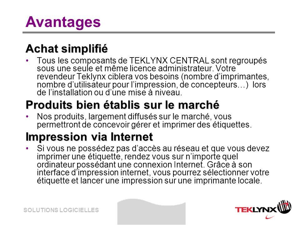 SOLUTIONS LOGICIELLES Avantages Achat simplifié Tous les composants de TEKLYNX CENTRAL sont regroupés sous une seule et même licence administrateur.