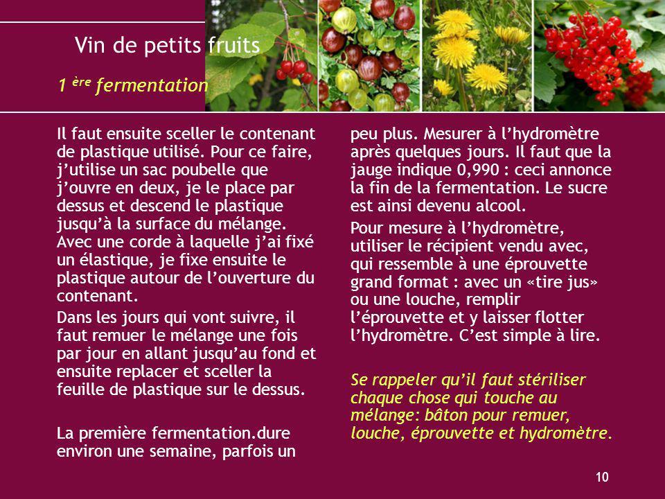 Vin de petits fruits 10 Il faut ensuite sceller le contenant de plastique utilisé. Pour ce faire, jutilise un sac poubelle que jouvre en deux, je le p