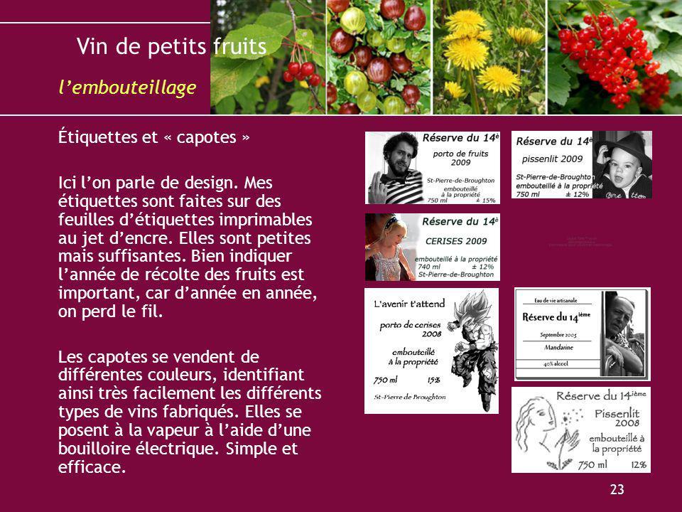 Vin de petits fruits 23 Étiquettes et « capotes » Ici lon parle de design. Mes étiquettes sont faites sur des feuilles détiquettes imprimables au jet