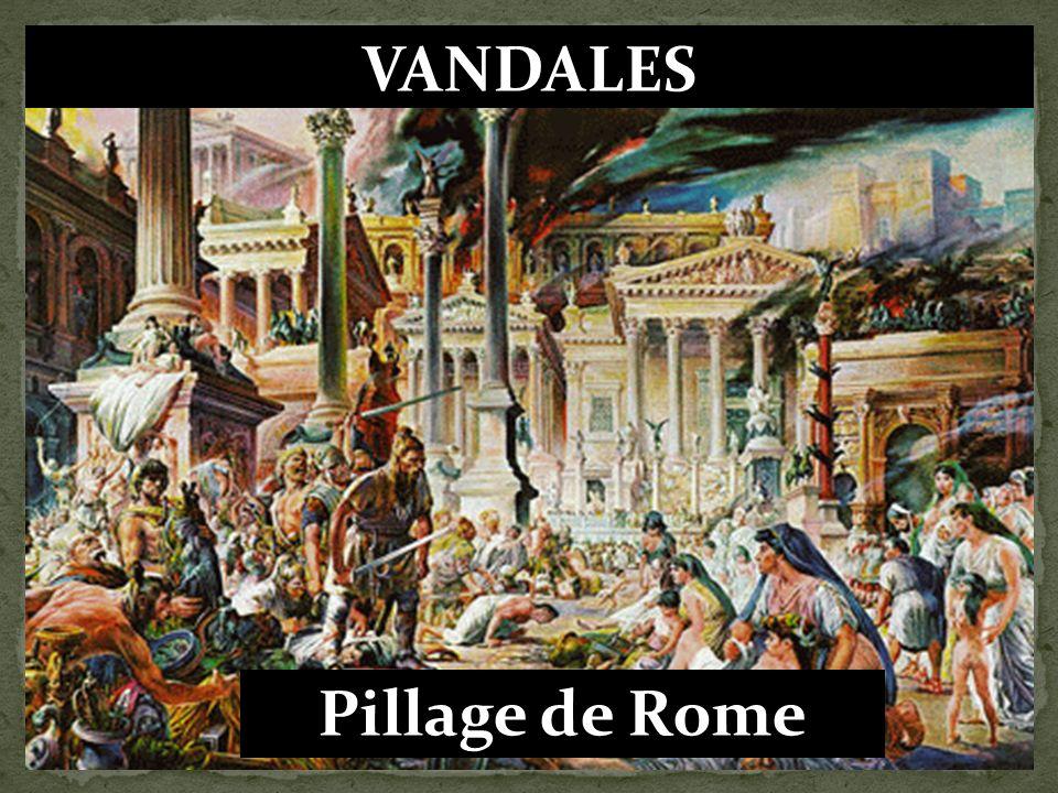 VANDALES Les Vandales traversent notre pays en mettant à sac les villes et villages ainsi que Rome