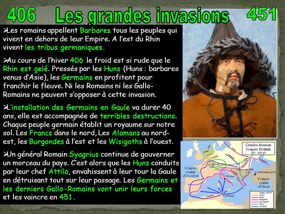 Les Germains et les derniers Gallo-Romains unissant leurs forces ont vaincu en 451 les Huns aux champs catalauniques.