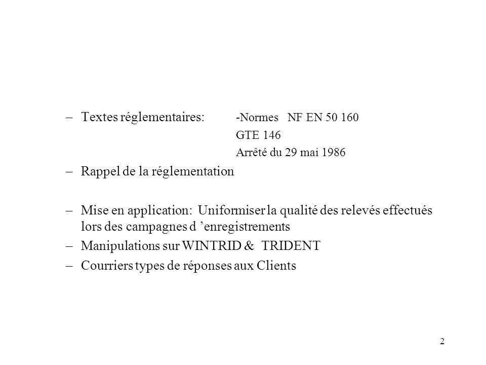 2 –Textes réglementaires: -Normes NF EN 50 160 GTE 146 Arrêté du 29 mai 1986 –Rappel de la réglementation –Mise en application: Uniformiser la qualité