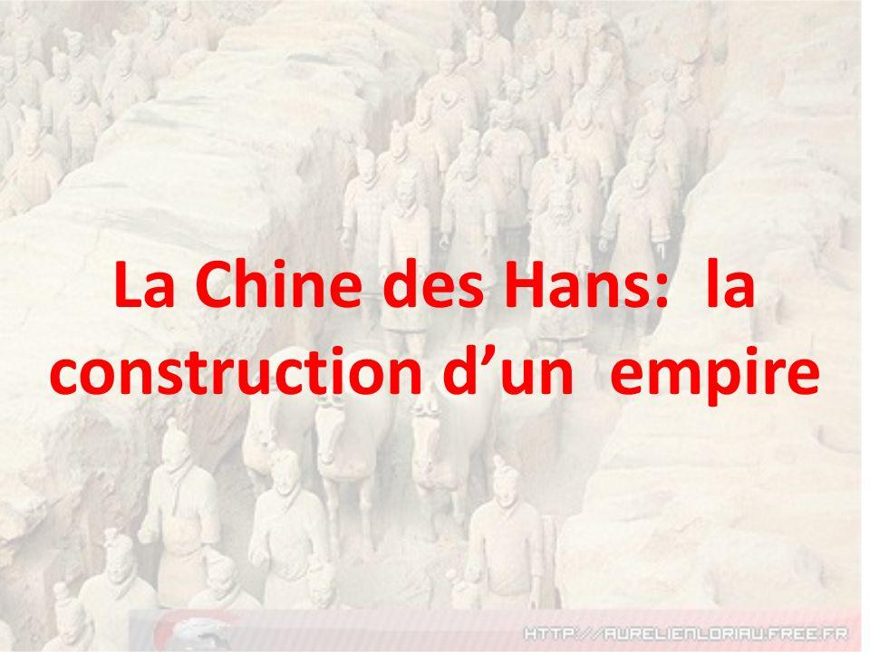 La Chine des Hans: la construction dun empire