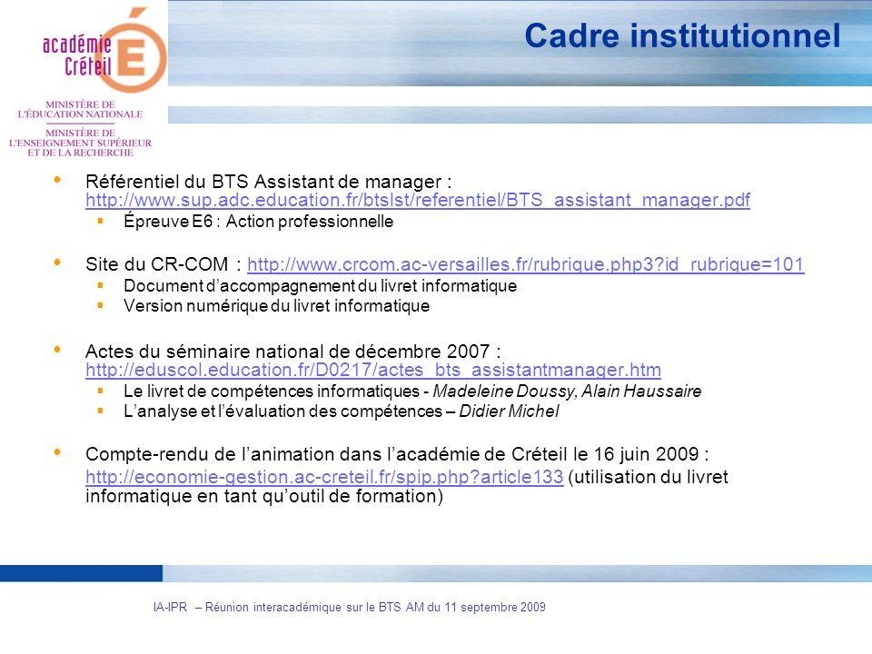 2 IA-IPR – Réunion interacadémique sur le BTS AM du 11 septembre 2009 Cadre institutionnel Référentiel du BTS Assistant de manager : http://www.sup.ad