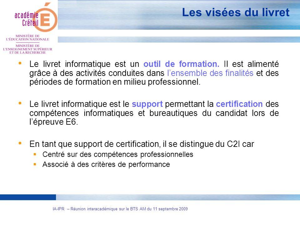 3 IA-IPR – Réunion interacadémique sur le BTS AM du 11 septembre 2009 Les visées du livret Le livret informatique est un outil de formation. Il est al