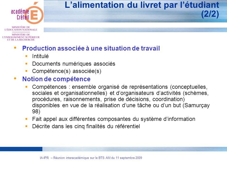 5 IA-IPR – Réunion interacadémique sur le BTS AM du 11 septembre 2009 Lalimentation du livret par létudiant (2/2) Production associée à une situation
