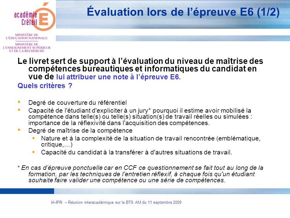 7 IA-IPR – Réunion interacadémique sur le BTS AM du 11 septembre 2009 Évaluation lors de lépreuve E6 (1/2) Le livret sert de support à lévaluation du