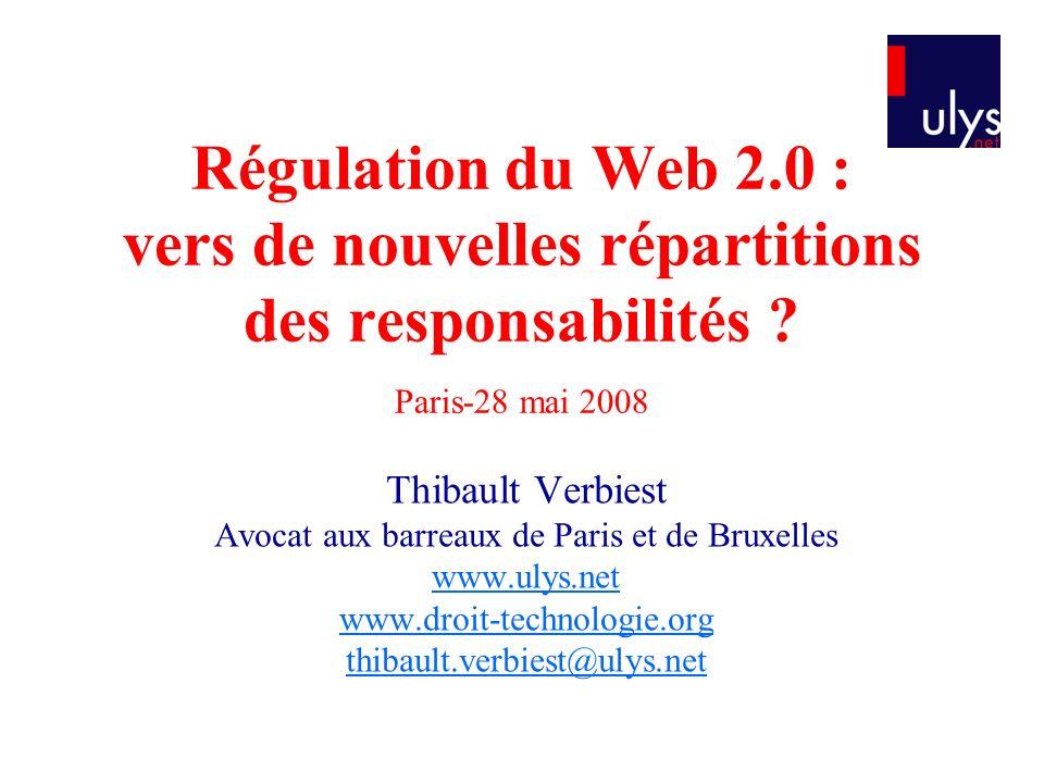 Régulation du Web 2.0 : vers de nouvelles répartitions des responsabilités .