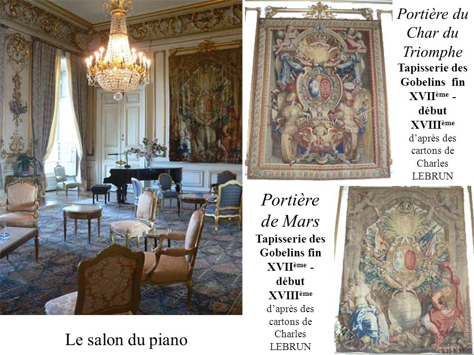 Le salon du piano Portière du Char du Triomphe Tapisserie des Gobelins fin XVII ème - début XVIII ème daprès des cartons de Charles LEBRUN Portière de