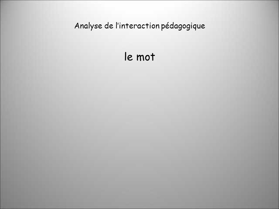 Analyse de linteraction pédagogique le mot
