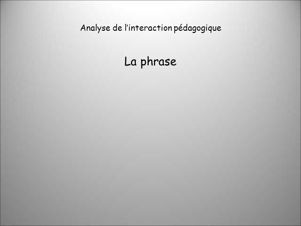 Analyse de linteraction pédagogique La phrase