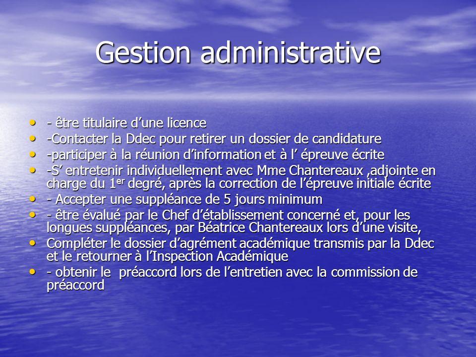 Gestion administrative - être titulaire dune licence - être titulaire dune licence -Contacter la Ddec pour retirer un dossier de candidature -Contacte