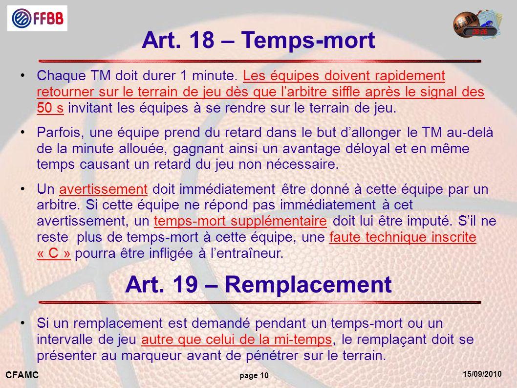 15/09/2010 CFAMC page 10 Art. 18 – Temps-mort Chaque TM doit durer 1 minute.