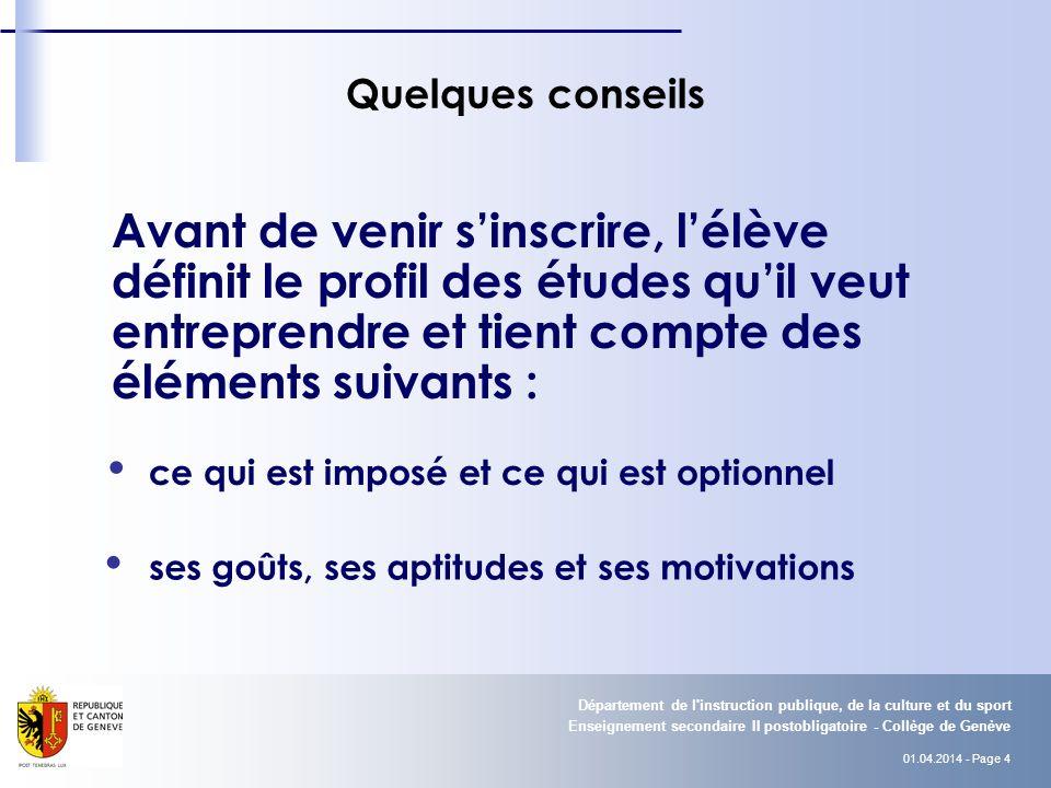 01.04.2014 - Page 5 Enseignement secondaire II postobligatoire - Collège de Genève Département de l instruction publique, de la culture et du sport I.
