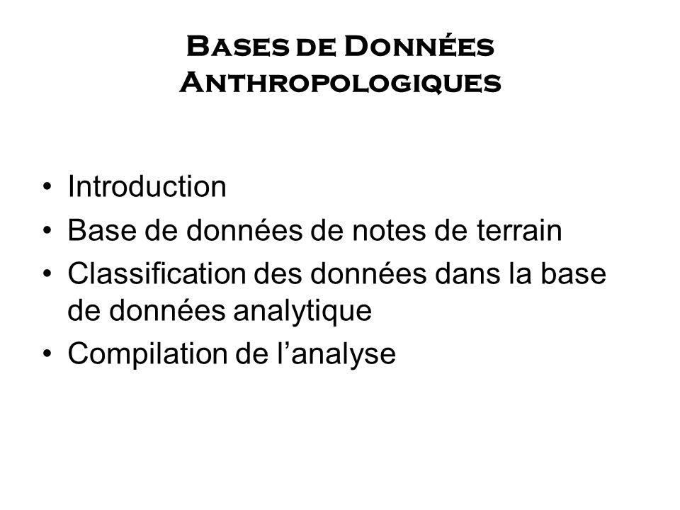 Bases de Données Anthropologiques Introduction Base de données de notes de terrain Classification des données dans la base de données analytique Compi