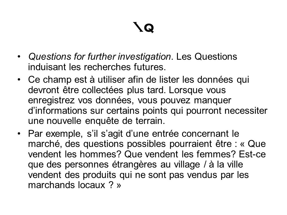 \q Questions for further investigation. Les Questions induisant les recherches futures.