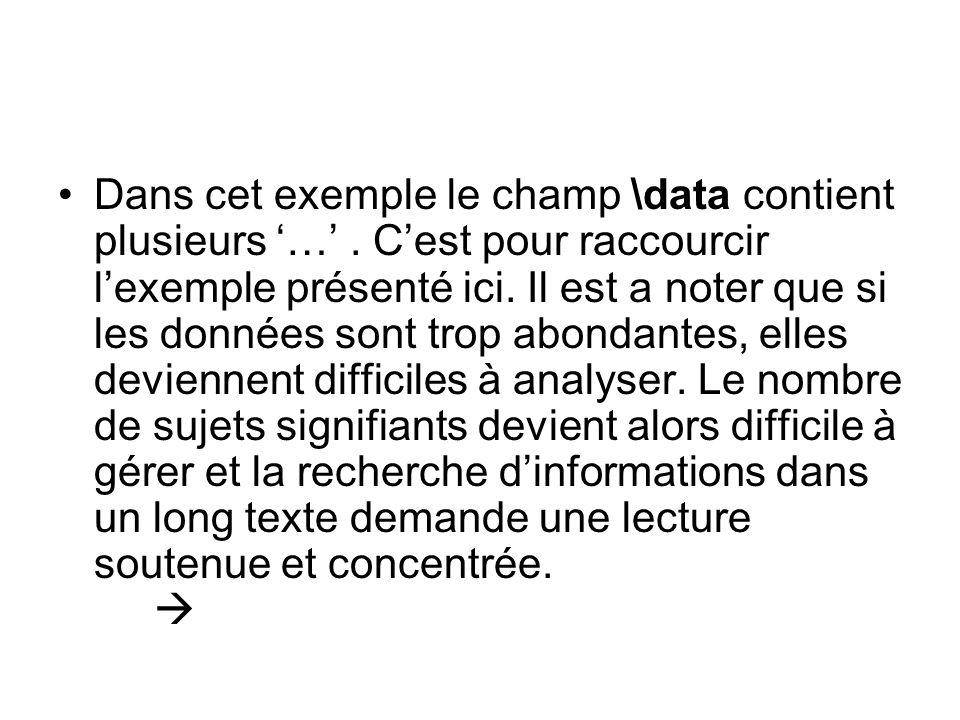 Dans cet exemple le champ \data contient plusieurs ….