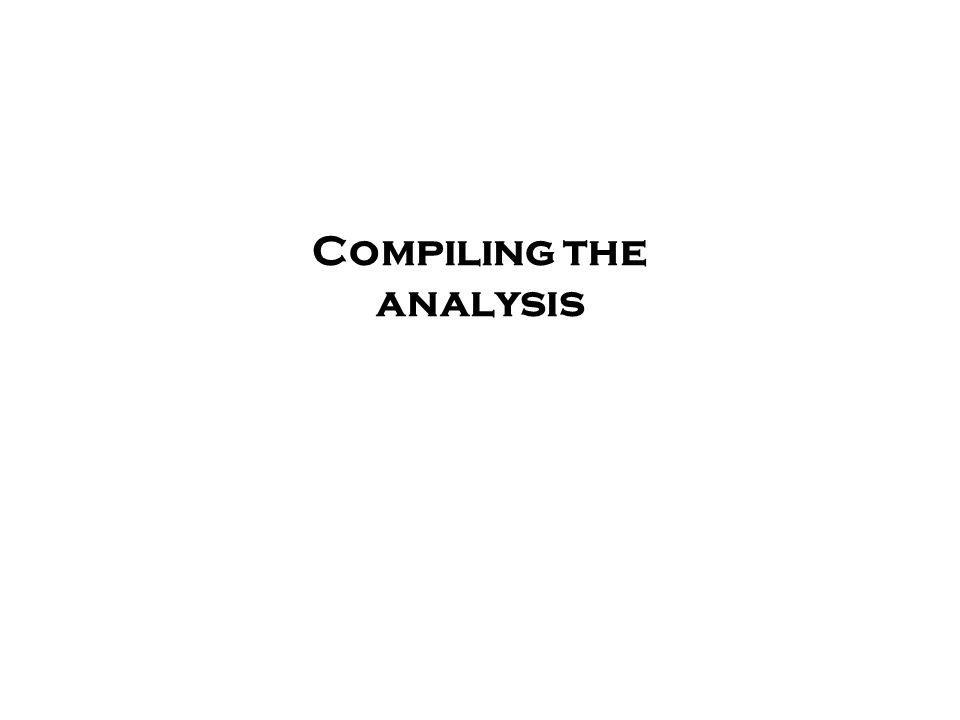 Compiling the analysis