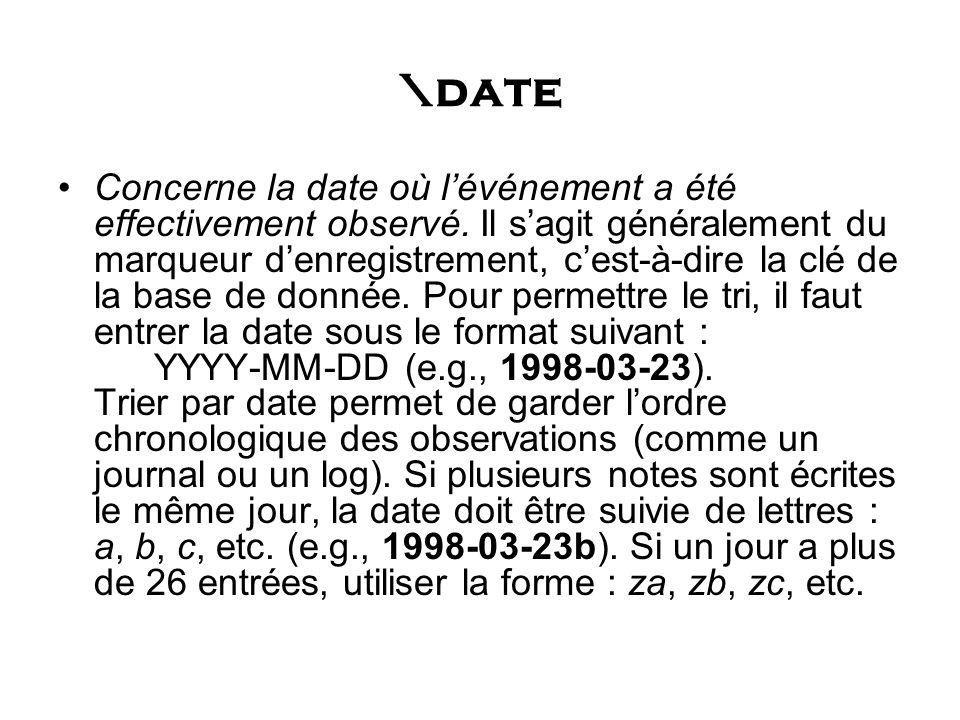\date Concerne la date où lévénement a été effectivement observé.