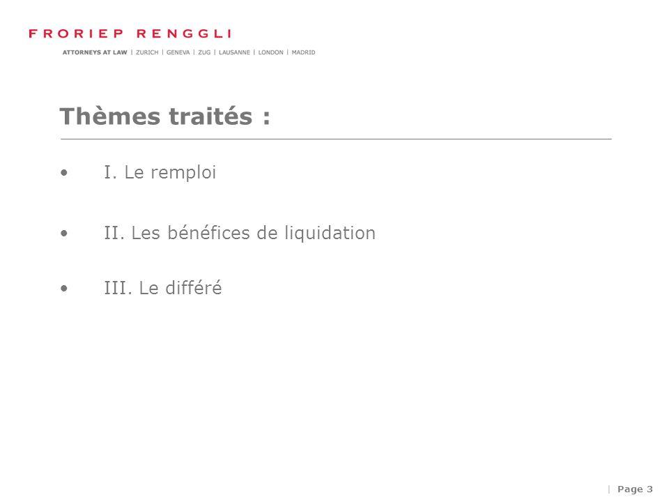 | Page 3 Thèmes traités : I. Le remploi II. Les bénéfices de liquidation III. Le différé