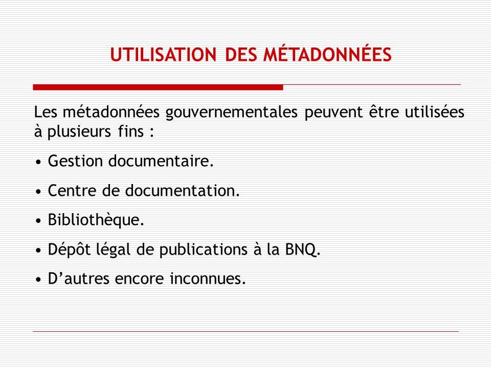 Les métadonnées gouvernementales peuvent être utilisées à plusieurs fins : Gestion documentaire.