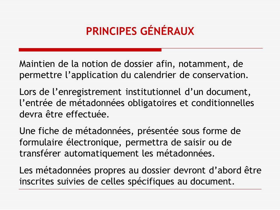 Maintien de la notion de dossier afin, notamment, de permettre lapplication du calendrier de conservation.