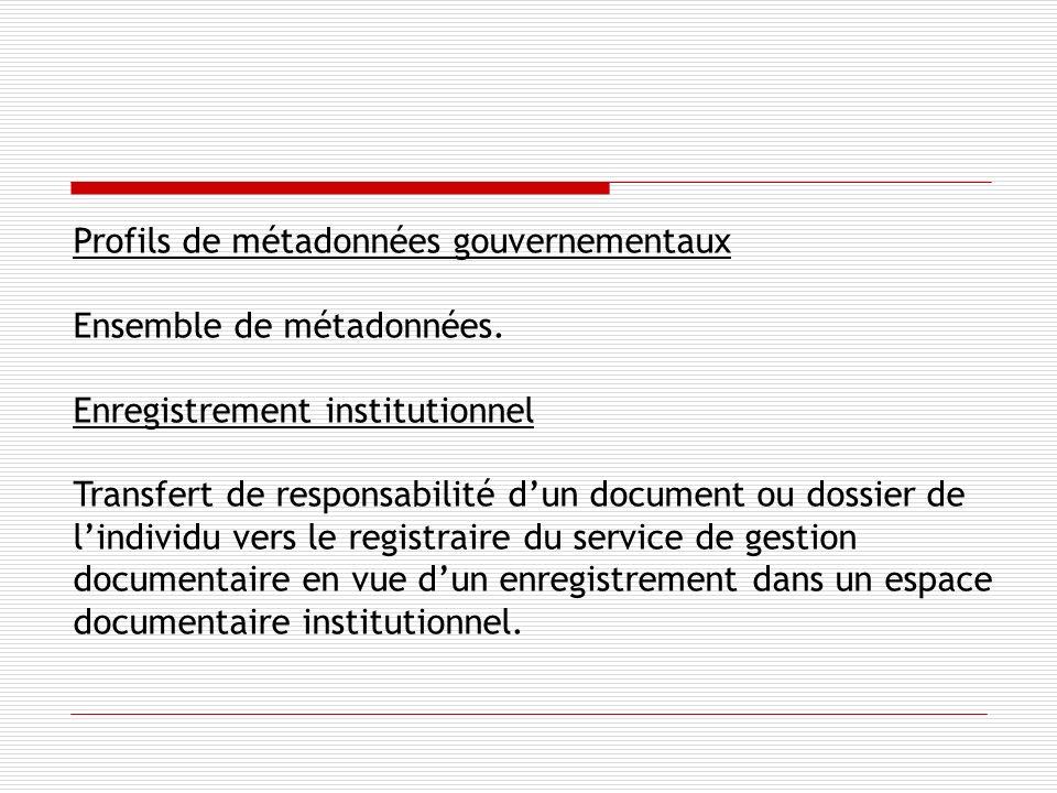 Profils de métadonnées gouvernementaux Ensemble de métadonnées.