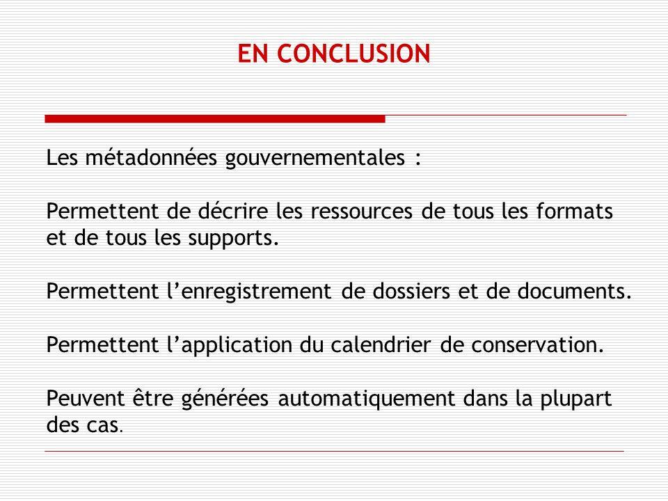 Les métadonnées gouvernementales : Permettent de décrire les ressources de tous les formats et de tous les supports.