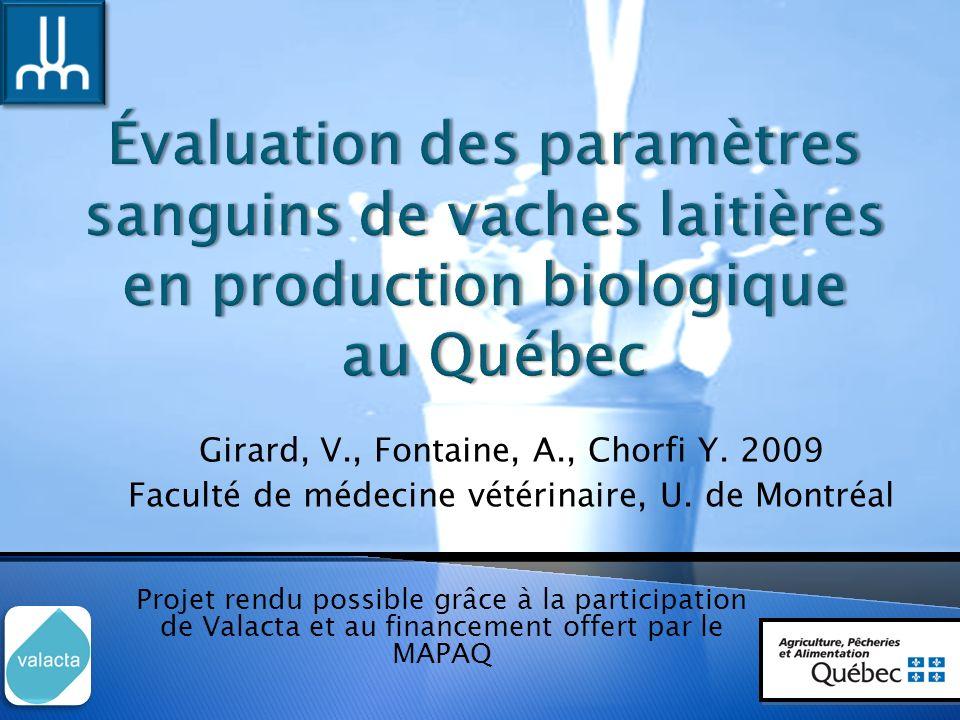 Girard, V., Fontaine, A., Chorfi Y. 2009 Faculté de médecine vétérinaire, U.