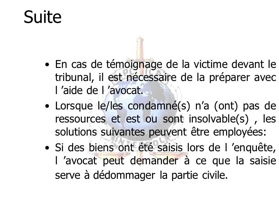 Au tribunal La/le juriste de l institution spécialisée est chargé de rassembler les expertises et constats médicaux et psychologiques qui confirment les dommages matériels et moraux subis.