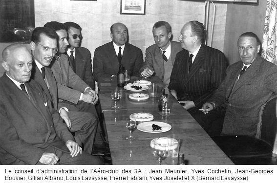 Le conseil dadministration de lAéro-club des 3A : Jean Meunier, Yves Cochelin, Jean-Georges Bouvier, Gilian Albano, Louis Lavaysse, Pierre Fabiani, Yv