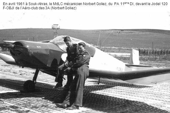 En avril 1961 à Souk-Ahras, le MdLC mécanicien Norbert Goliez, du PA 11 ème DI, devant le Jodel 120 F-OBJI de lAéro-club des 3A (Norbert Goliez)