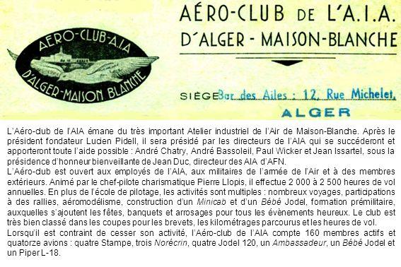 LAéro-club de lAIA émane du très important Atelier industriel de lAir de Maison-Blanche. Après le président fondateur Lucien Pidell, il sera présidé p