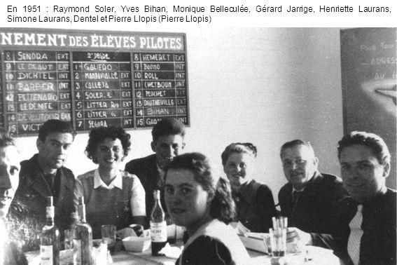 En 1951 : Raymond Soler, Yves Bihan, Monique Belleculée, Gérard Jarrige, Henriette Laurans, Simone Laurans, Dentel et Pierre Llopis (Pierre Llopis)
