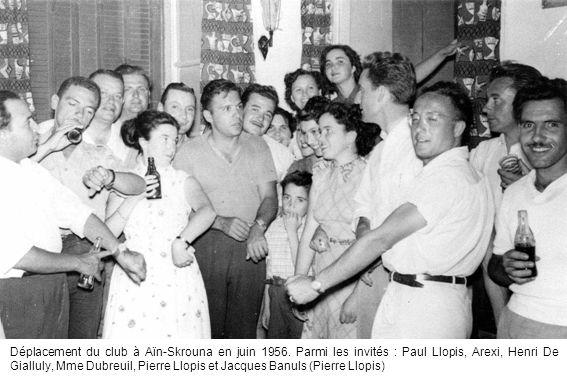 Déplacement du club à Aïn-Skrouna en juin 1956. Parmi les invités : Paul Llopis, Arexi, Henri De Gialluly, Mme Dubreuil, Pierre Llopis et Jacques Banu