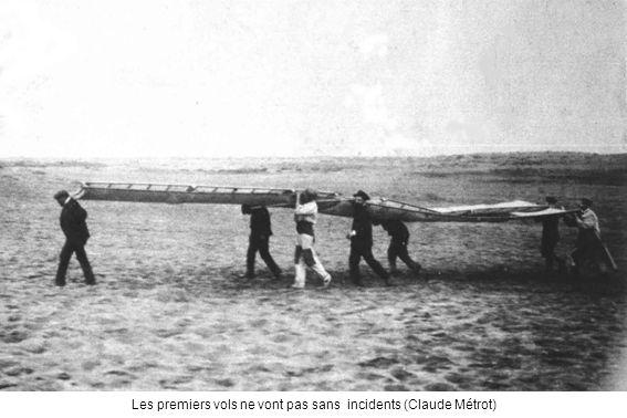 Les premiers vols ne vont pas sans incidents (Claude Métrot)