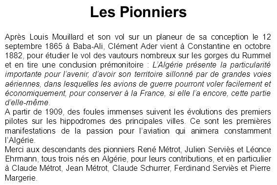 Après Louis Mouillard et son vol sur un planeur de sa conception le 12 septembre 1865 à Baba-Ali, Clément Ader vient à Constantine en octobre 1882, po