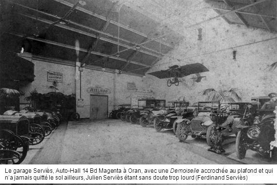 Le garage Serviès, Auto-Hall 14 Bd Magenta à Oran, avec une Demoiselle accrochée au plafond et qui na jamais quitté le sol ailleurs, Julien Serviès ét