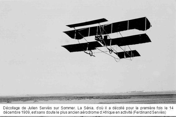 Décollage de Julien Serviès sur Sommer. La Sénia, doù il a décollé pour la première fois le 14 décembre 1909, est sans doute le plus ancien aérodrome