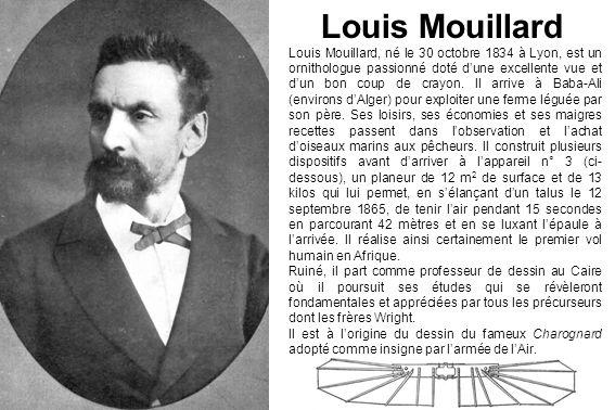 Louis Mouillard, né le 30 octobre 1834 à Lyon, est un ornithologue passionné doté dune excellente vue et dun bon coup de crayon. Il arrive à Baba-Ali