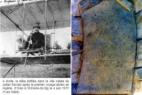 A droite, la stèle édifiée dans la ville natale de Julien Serviès après le premier voyage aérien en Algérie, dOran à St-Denis-du-Sig le 4 juin 1911 (Y