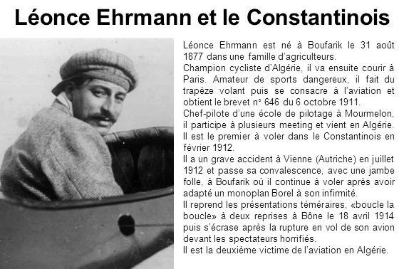 Léonce Ehrmann est né à Boufarik le 31 août 1877 dans une famille dagriculteurs. Champion cycliste dAlgérie, il va ensuite courir à Paris. Amateur de