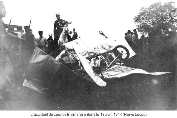 Laccident de Léonce Ehrmann à Bône le 18 avril 1914 (Hervé Lecou)