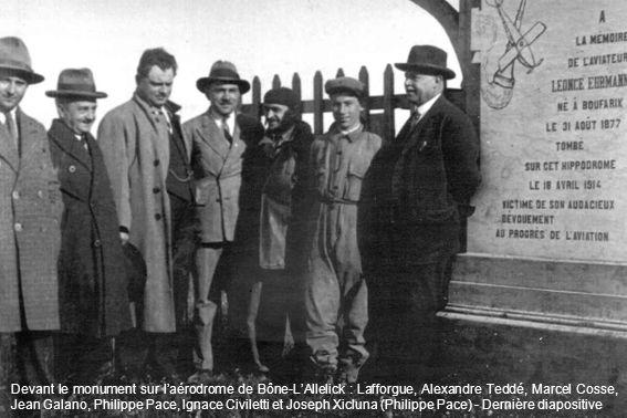 Devant le monument sur laérodrome de Bône-LAllelick : Lafforgue, Alexandre Teddé, Marcel Cosse, Jean Galano, Philippe Pace, Ignace Civiletti et Joseph