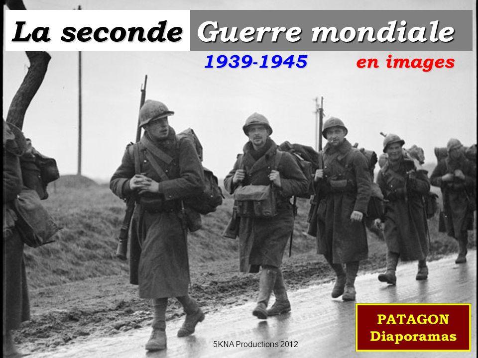 La seconde Guerre mondiale en images 1939-1945 5KNA Productions 2012